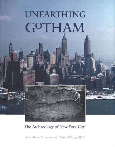 9780300084153: Unearthing Gotham: The Archaeology of New York City
