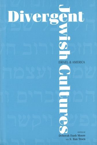 Divergent Jewish Cultures: Israel & America.: Moore, Deborah Dash