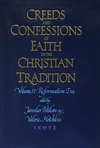 9780300084351: Creeds & Confessions of Faith in the Christian Tradition by Jaroslav Pelikan and Valerie R. Hotchkiss (2003, Hardcover)