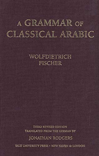 9780300084375: A Grammar of Classical Arabic: Third Revised Edition