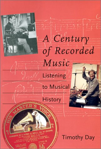 9780300084429: A Century of Recorded Music: Listening to Musical History
