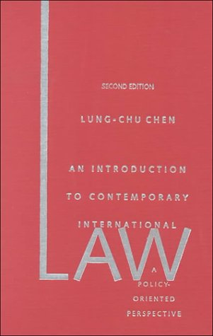 An introduction to contemporary international law: a policy-oriented perspective.: Chen, Lung-Chu.
