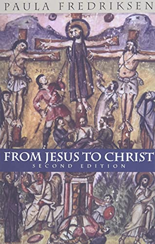9780300084573: From Jesus to Christ: The Origins of the New Testament Images of Jesus