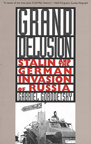 9780300084597: Grand Delusion: Stalin and the German Invasion of Russia