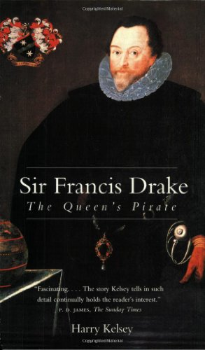 Sir Francis Drake: The Queen's Pirate (Yale: Kelsey, Harry