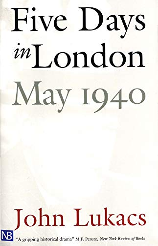 9780300084665: Five Days in London: May 1940
