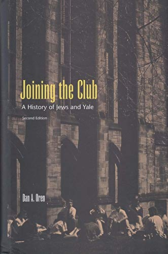 9780300084689: Joining the Club: A History of Jews and Yale, Revised edition