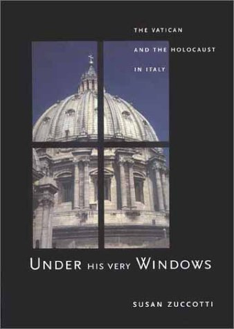 9780300084870: Under His Very Windows: The Vatican and the Holocaust in Italy