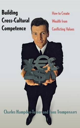 9780300084979: Building Cross-Cultural Competence: How to Create Wealth from Conflicting Values