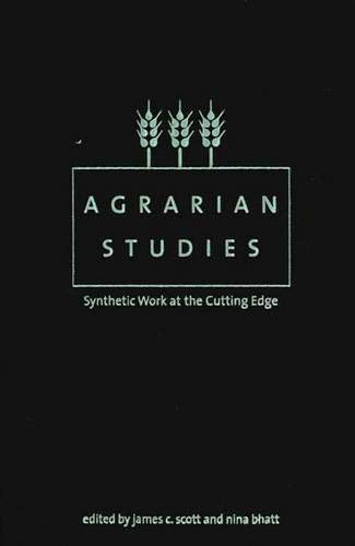 Agrarian Studies: Synthetic Work at the Cutting: Scott, Professor James