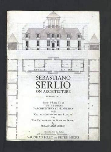 9780300085037: Sebastiano Serlio on Architecture: Sebastiano Serlio on Architecture, Volume Two Books vi-vii of