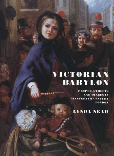 Victorian Babylon: People, Streets and Images in: Dr. Lynda Nead