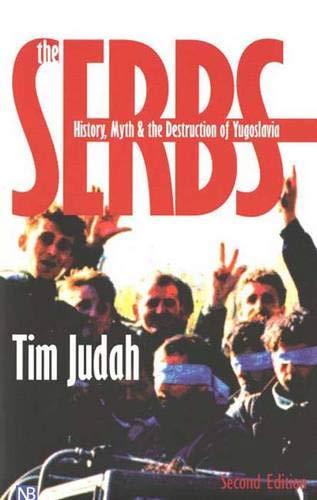 9780300085075: The Serbs: History, Myth, and the Destruction of Yugoslavia (Yale Nota Bene)
