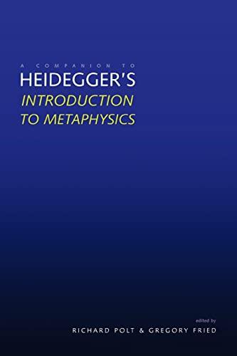 "A Companion to Heidegger`s ""Introduction to Metaphysics"": Richard F. H. Polt; Gregory ..."