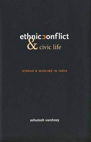 9780300085303: Ethnic Conflict and Civic Life: Hindus and Muslims in India