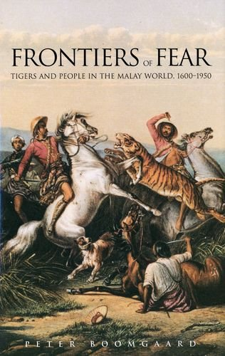 9780300085396: Frontiers of Fear: Tigers and People in the Malay World, 1600-1950