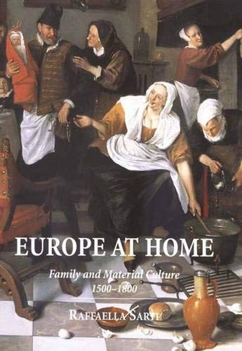9780300085426: Europe at Home: Family and Material Culture, 1500-1800