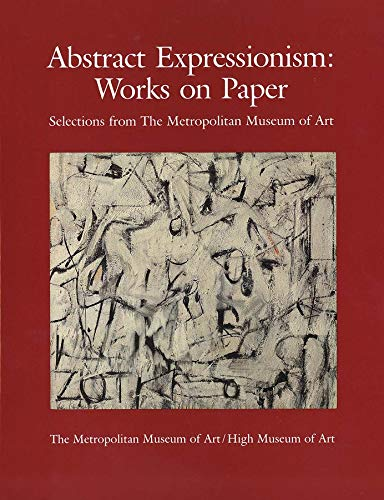 9780300085655: Abstract Expressionism Works on Paper, Selections from the Metropolitan Museum of Art