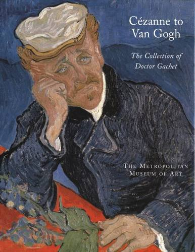 9780300085846: Cezanne to Van Gogh The Collection of Doctor Gachet