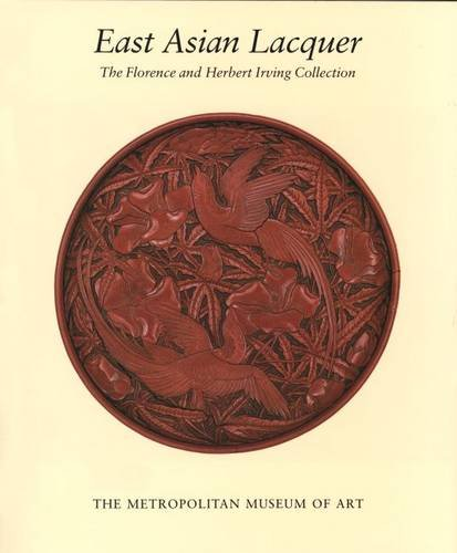 9780300085921: East Asian Lacquer The Florence and Herbert Irving Collection
