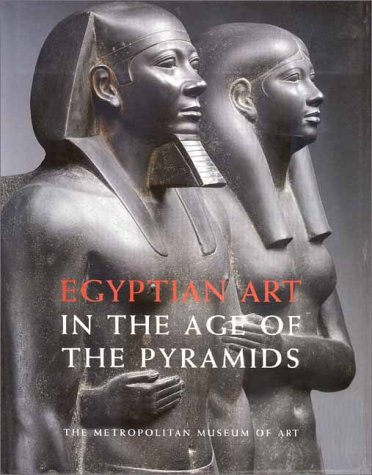 9780300085952: Egyptian Art in the Age of the Pyramids (Metropolitan Museum of Art)