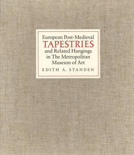 9780300086034: European Post-Medieval Tapestries and Related Hangings in the Metropolitan Museum of Art, Two Volumes