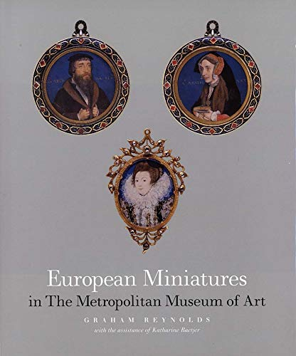 European Miniatures in the Metropolitan Museum of: Graham Reynolds