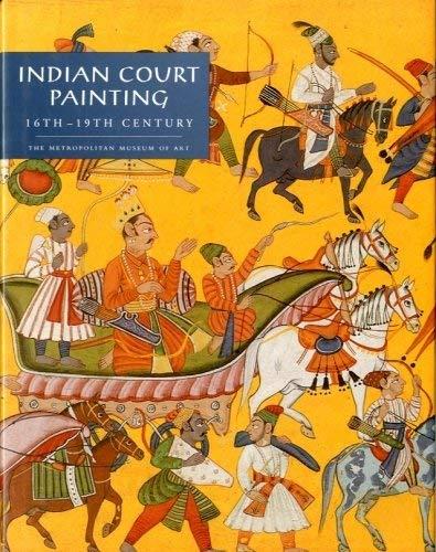 Indian Court Painting 16th through 19th Centuries: Kossak, Steven M.; Kossak, Steven