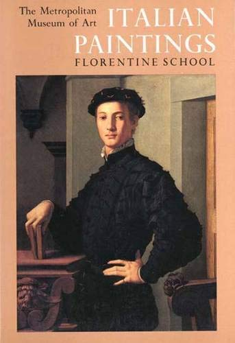 Italian Paintings, Florentine School A Catalogue of the Collection of the Metropolitan Museum of ...
