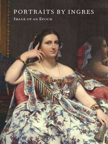 9780300086539: Portraits by Ingres: Image of an Epoch (Metropolitan Museum of Art)