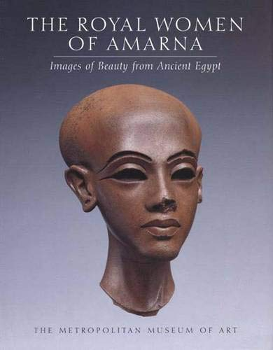 9780300086645: The Royal Women of Amarna: Images of Beauty in Ancient Egypt (Metropolitan Museum of Art)