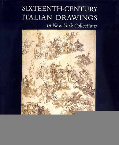 Sixteenth-Century Italian Drawings in New York Collections: Griswold, William M.; Wolk-Simon, Linda