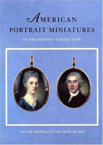 9780300086829: American Portrait Miniatures in the Manney Collection