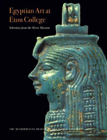 9780300086904: Egyptian Art at Eton College: Selections from the Myers Museum (Metropolitan Museum of Art)