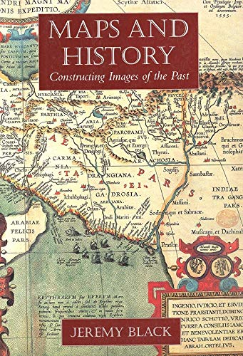 9780300086935: Maps and History: Constructing Images of the Past