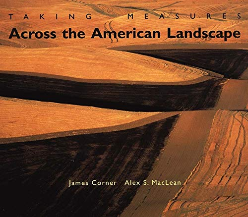 9780300086966: Taking Measures Across the American Landscape