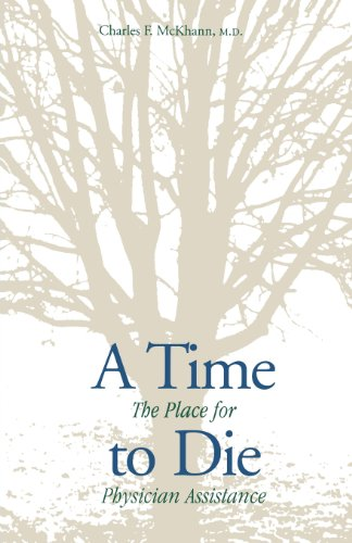 A Time to Die: The Place for Physician Assistance: Charles McKhann