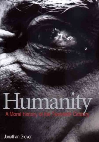 Humanity: A Moral History of the Twentieth Century.