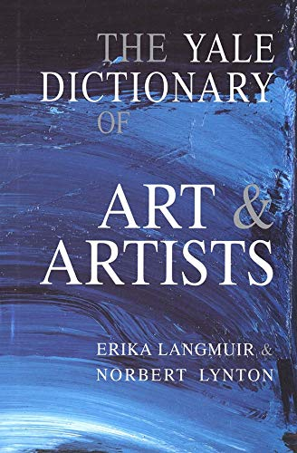 The Yale Dictionary of Art and Artists (0300087020) by Langmuir, Erika; Lynton, Norbert