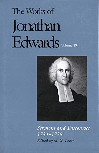 9780300087147: The Works of Jonathan Edwards: Sermons and Discourses, 1734-1738 v. 19 (Works of Jonathan Edwards Series) (The Works of Jonathan Edwards Series)