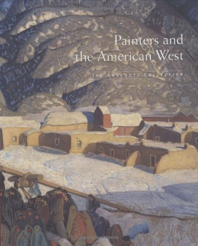 Painters and the American West: The Anschutz Collection: Troccoli, Joan Carpenter