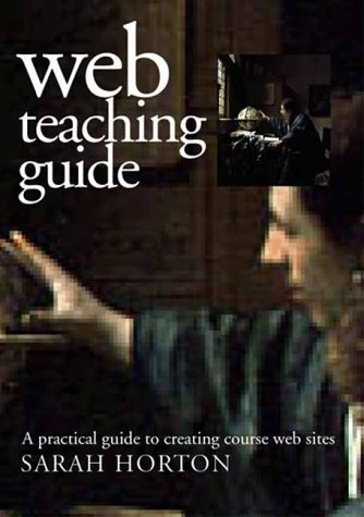 9780300087260: Web Teaching Guide: A Practical Approach to Creating Course Web Sites