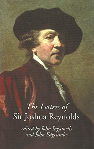 The Letters of Sir Joshua Reynolds (The Paul Mellon Centre for Studies in British Art): Sir Joshua ...