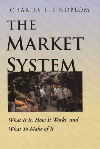 9780300087529: The Market System: What It Is, How It Works, and What to Make of It (Yale Isps Series)