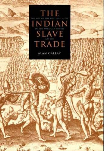 9780300087543: The Indian Slave Trade: The Rise of the English Empire in the American South, 1670-1717