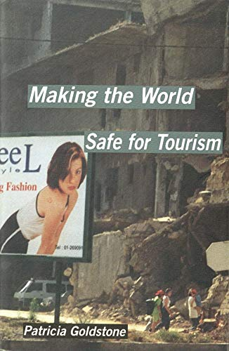 9780300087635: Making the World Safe for Tourism