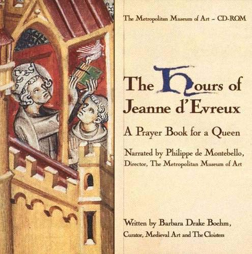 The Hours of Jeanne D'Evreux A Prayer Book for a Queen: Boehm, Barbara Drake; Montebello, ...