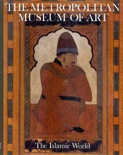 9780300087864: The Islamic World (Metropolitan Museum of Art Series)