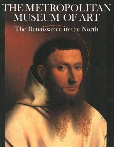 The Renaissance in the North (Metropolitan Museum of Art Series): Snyder, James