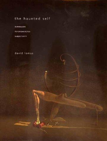 9780300088007: The Haunted Self: Surrealism, Psychoanalysis, Subjectivity